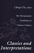 Classics and Interpretations: The Hermeneutic Traditions in Chinese Culture
