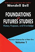 Foundations of Futures Studies: History, Purposes, and Knowledge