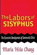 The Labors of Sisyphus: The Economic Development of Communist China