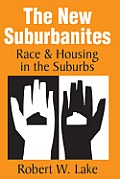 The New Suburbanites: Race and Housing in the Suburbs Cover