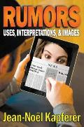 Rumors: Uses, Interpretations, and Images