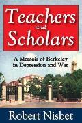 Teachers and Scholars: A Memoir of Berkeley in Depression and War
