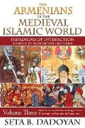 The Armenians in the Medieval Islamic World: Medieval Cosmopolitanism and Images of Islamthirteenth to Fourteenth Centuries