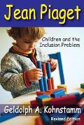 Jean Piaget: Children and the Inclusion Problem