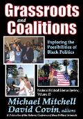 Grassroots & Coalitions: Exploring The Possibilities Of Black Politics by Michael Mitchell (edt)