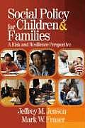 Social Policy for Children and Families : Risk and Resilience Perspective (06 - Old Edition)