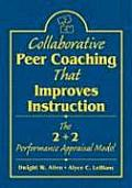 Collaborative Peer Coaching That Improves Instruction: The 2 + 2 Performance Appraisal Model