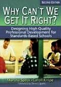 Why Cant We Get It Right Designing High Quality Professional Development For Standards Based Schools