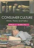 Consumer Culture History Theory & Politics
