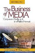 Business of Media : Corporate Media and the Public Interest (2ND 06 Edition)