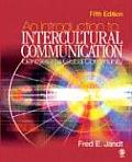 Introduction To Intercultural Communication : Identities in a Global Community (5TH 07 - Old Edition)