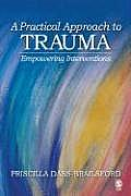 Practical Approach To Trauma : Empowering Interventions (07 Edition)