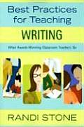 Best Practices for Teaching Writing: What Award-Winning Classroom Teachers Do