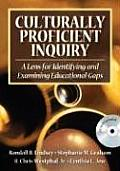 Culturally Proficient Inquiry A Lens for Identifying & Examining Educational Gaps with CDROM
