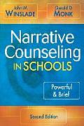 Narrative Counseling in Schools : Powerful & Brief (2ND 07 Edition)