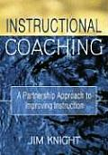 Instructional Coaching: A Partnership Approach to Improving Instruction Cover