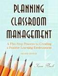Planning Classroom Management A Five Step Process to Creating a Positive Learning Environment
