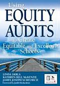 Using Equity Audits To Create Equitable and Excellent Schools (09 Edition)