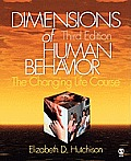 Dimensions of Human Behavior : the Changing Life Course -text Only (3RD 08 - Old Edition)
