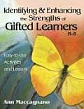 Identifying and Enhancing the Strengths of Gifted Learners, K-8: Easy-To-Use Activities and Lessons