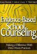 Evidence Based School Counseling Making a Difference with Data Driven Practices