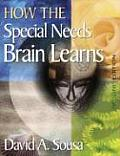 How the Special Needs Brain Learns (2ND 07 Edition)