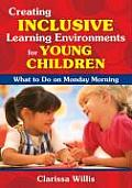 Creating Inclusive Learning Environments for Young Children What to Do on Monday Morning