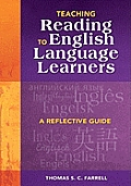 Teaching Reading to English Language Learners A Reflective Guide