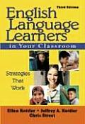 English Language Learners in Your Classroom: Strategies That Work