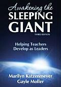 Awakening The Sleeping Giant Helping Teachers Develop As Leaders