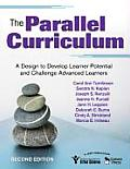 Parallel Curriculum: a Design To Develop Learner Potential and Challenge Advanced Learners (2ND 09 Edition)