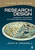 Research Design Qualitative Quantitative & Mixed Methods Approaches 3rd edition