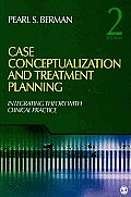 Case Conceptualization & Treatment Planning Integrating Theory with Clinical Practice 2nd edition