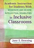 Teaching Students With Moderate & Severe Intellectual Disabilities Academic Instruction In Inclusive Classrooms