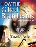 How the Gifted Brain Learns (2ND 09 Edition)