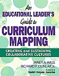 An Educational Leader's Guide to Curriculum Mapping: Creating and Sustaining Collaborative Cultures Cover