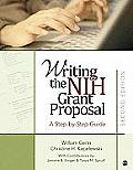 Writing the NIH Grant Proposal: A Step-By-Step Guide