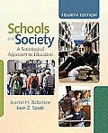 Schools and Society : a Sociological Approach To Education (4TH 11 Edition)