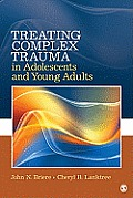 Treating Complex Trauma in Adolescents and Young Adults (12 Edition)
