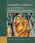 Integrative Statistics For The Social & Behavioral Sciences