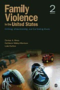 Family Violence in the United States Defining Understanding & Combating Abuse