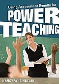 Using Assessment Results for Power Teaching