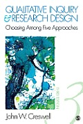 Qualitative Inquiry and Research Design: Choosing Among Five Approaches (3RD 13 Edition)