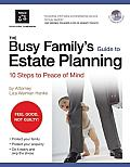 "Busy Family's Guide to Estate Planning, the ""With CD"": 10 Steps to Peace of Mind (Busy Family's Guide to Estate Planning)"