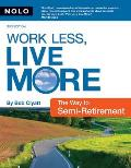 Work Less, Live More: The New Way to Semi-Retirement (Work Less, Live More: The New Way to Retire Early)