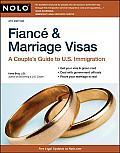 Fiance & Marriage Visas: A Couple's Guide to U.S. Immigration (Fiance & Marriage Visas)