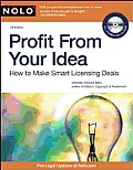 Profit from Your Idea: How to Make Smart Licensing Deals [With CDROM] (Profit from Your Idea: How to Make Smart Licensing Deals)