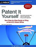 Patent It Yourself Your Step by Step Guide to Filing at the U S Patent Office 16th Edition