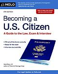 Becoming a US Citizen A Guide to the Law Exam & Interview 6th Edition