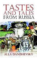 Tastes & Tales From Russia